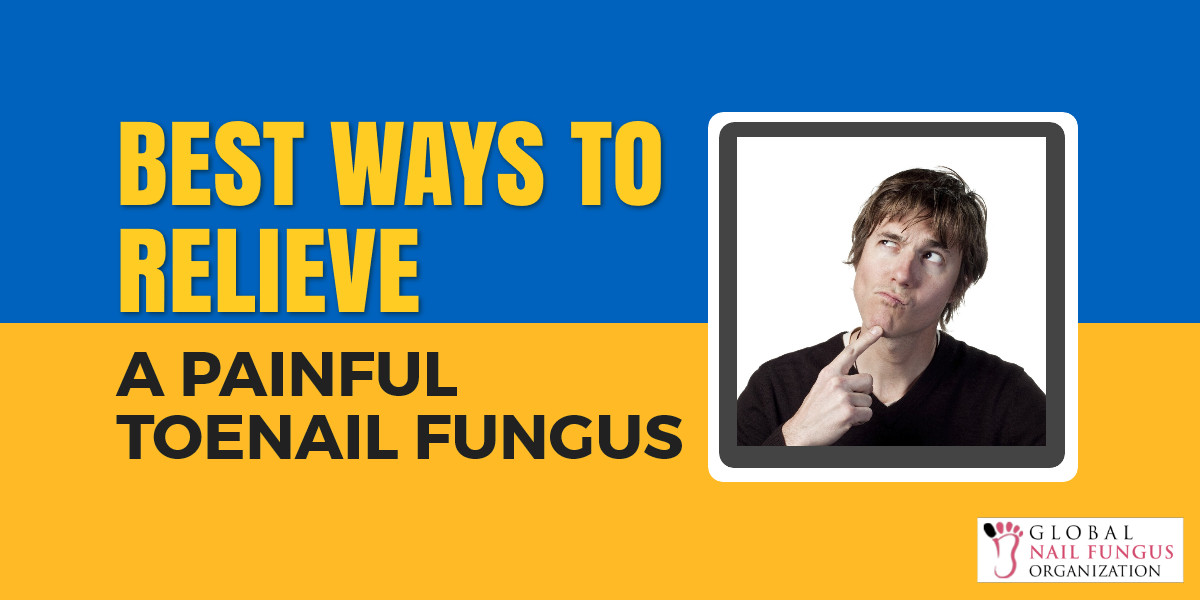 Best Ways to Relieve A Painful Toenail Fungus
