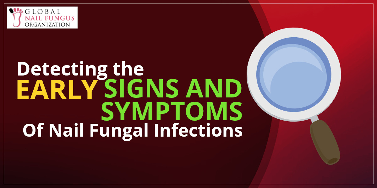 detecting-early-signs-and-symptoms-of-nail-fungal-infections